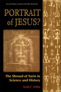 Portrait of Jesus? The Shroud of Turin in Science and History
