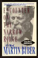 Encounter on the Narrow Ridge: A Life of Martin Buber