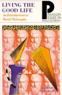 Living the Good Life: In Introduction to Moral Philosophy
