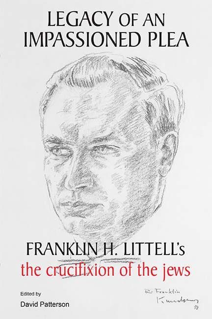 Legacy of an Impassioned Plea: Franklin H. Littell's The Crucifixion of the Jews