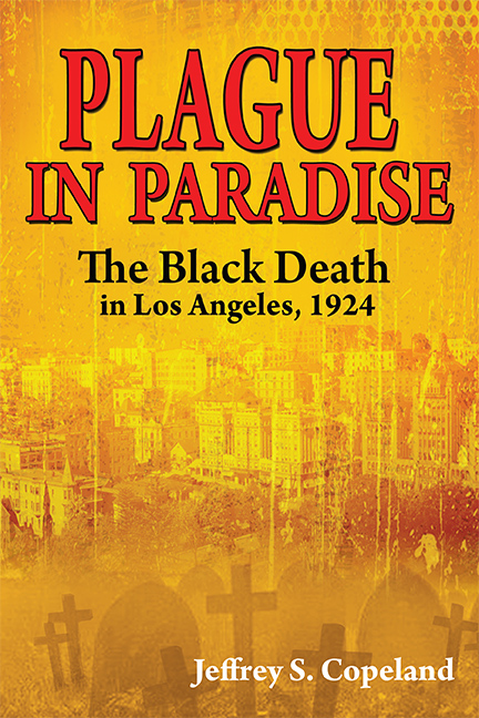 Plague in Paradise: The Black Death in Los Angeles, 1924