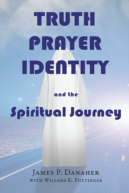 Truth, Prayer, Identity and the Spiritual Journey