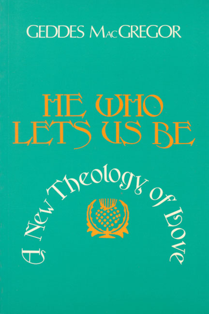 He Who Lets Us Be: A New Theology of Love
