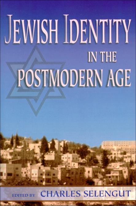 Jewish Identity in the PostModern Age