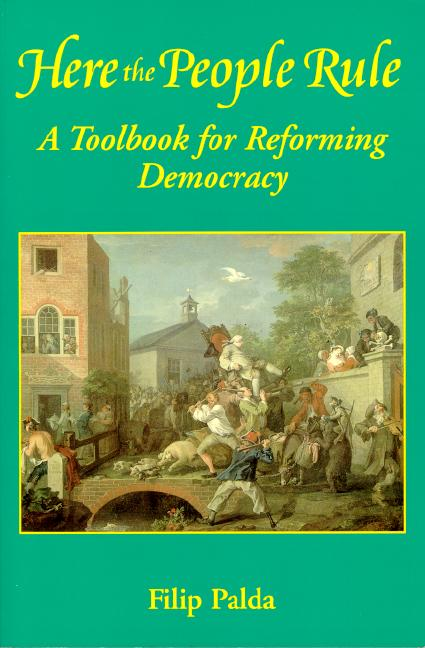 Here the People Rule: A Toolbook for Reforming Democracy