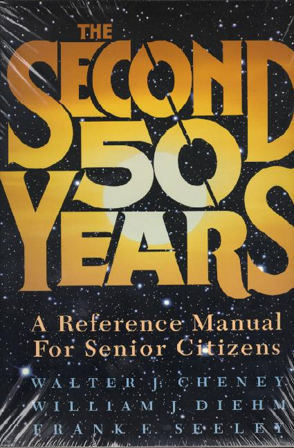 Second Fifty Years: A Reference Manual for Senior Citizens