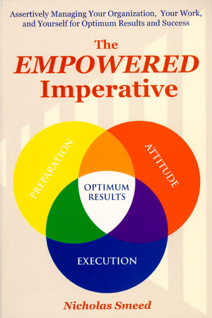 Empowered Imperative, The: Assertively Managing Yourself for Optimum Success