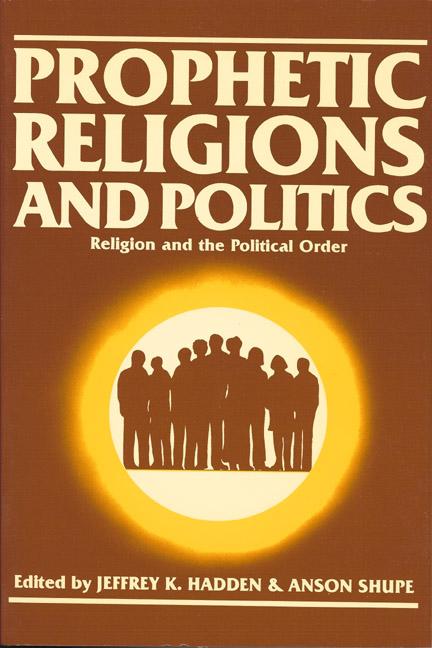Prophetic Religions and Politics, Vol. I