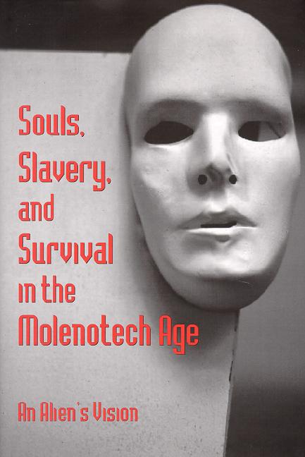 Souls, Slavery and Survival in the Molenotech Age