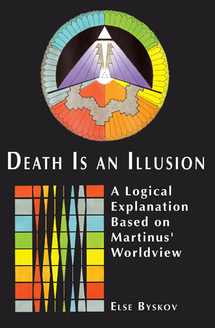 Death Is an Illusion: A Logical Explanation Based on Martinus' Worldview