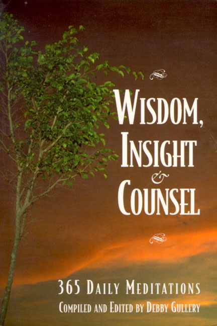 Wisdom, Insight & Counsel: 365 Daily Meditations