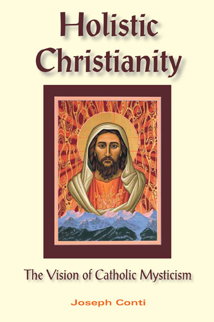 Holistic Christianity: The Vision of Catholic Mysticism