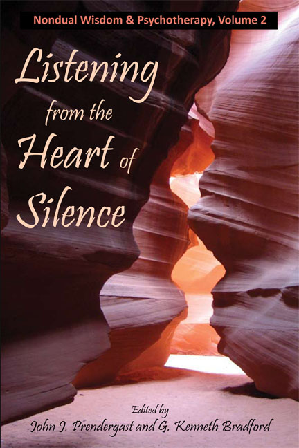 Listening from the Heart of Silence: Nondual Wisdom and Psychotherapy   Volume 2