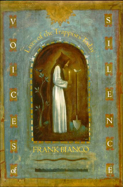 Voices of Silence: Lives of the Trappists Today