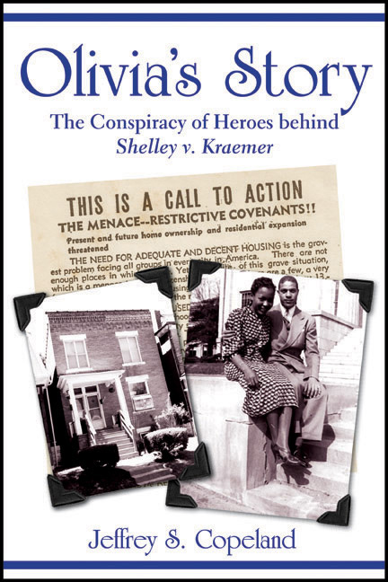 Olivia's Story:The Conspiracy of Heroes behind Shelley v. Kraemer