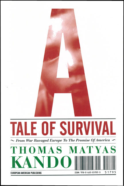 A Tale of Survival: From War Ravaged Europe to the Promise of America