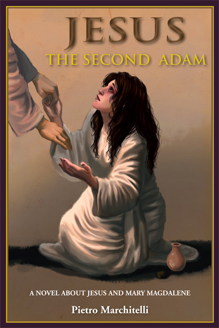 Jesus the Second Adam: A Novel about Jesus and Mary Magdalene