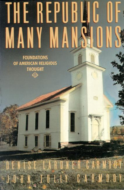 Republic of Many Mansions, The:Fndtns of American Religous Thought