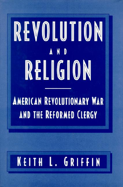 Revolution and Religion: American Revolutionary War and the Reformed..
