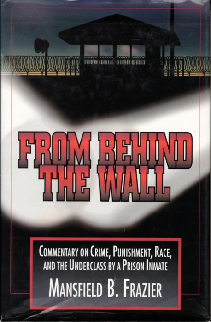 From Behind the Wall: Commentary on Crime,Punishment, Race