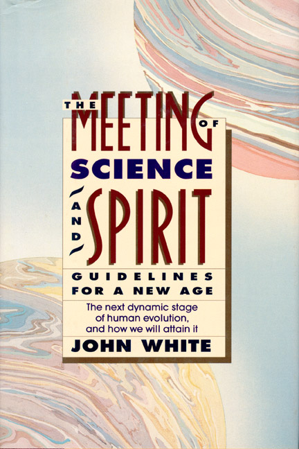 Meeting of Science and Spirit, The: Guidelines for a New Age