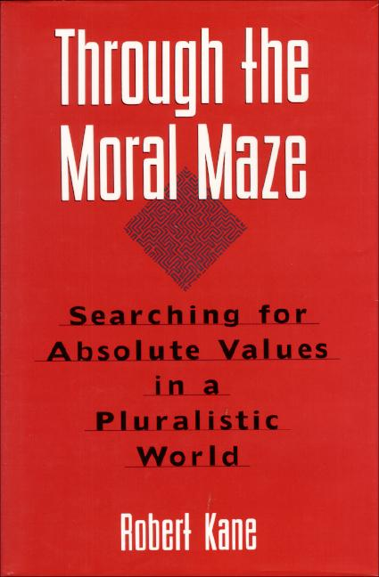 Through the Moral Maze: Searching for Absolute Values in a Pluralistic