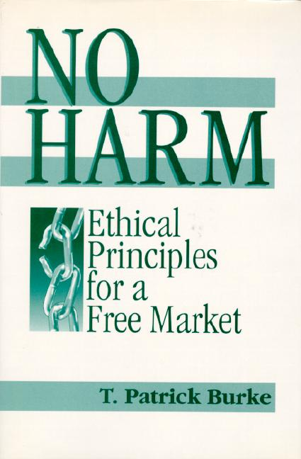 No Harm: Ethical Principles for a Free Market