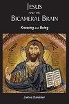 Jesus and the Bicameral Brain: Knowing and Being