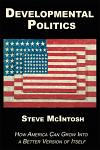 Developmental Politics: How America Can Grow Into a Better Version of Itself
