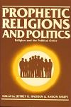 Prophetic Religions and Politics, Vol. I