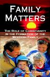 Family Matters: The Role of Christianity in the Formation of the Western Family