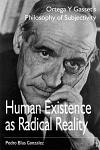 Human Existence as Radical Reality: Ortega y Gasset's Philosophy of Subjectivity