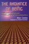 Radiance of Being: Complexity, Chaos, Evolution of Consciousnes 1st ed